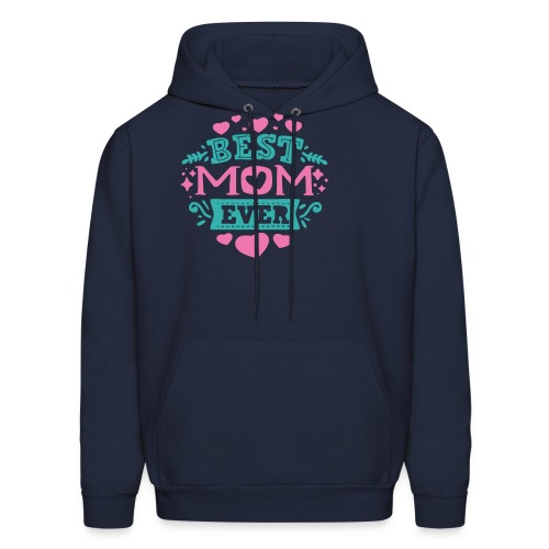 Best Mom Ever, Best Mum Ever, Best Mother Ever - Men's Hoodie