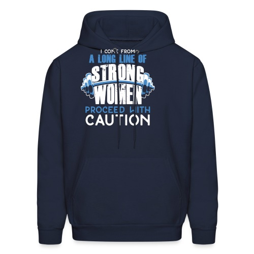 I Come From A Long Line Of Strong Women - Men's Hoodie