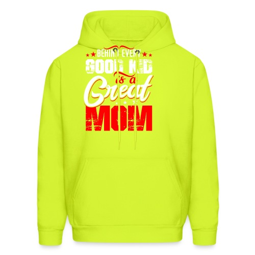 Behind Every Good Kid Is A Great Mom, Thanks Mom - Men's Hoodie