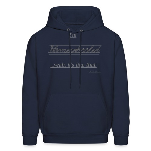 Yeah, It's Like That - Men's Hoodie