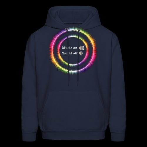 Music On, World Off! - Men's Hoodie