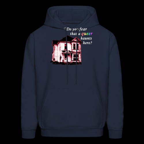 Do You Fear that a Queer Haunts Here - Men's Hoodie