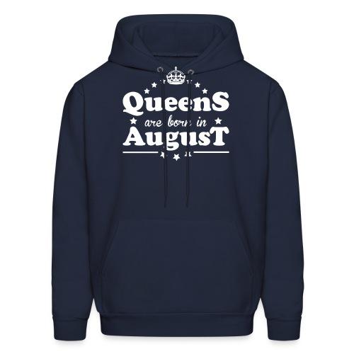 Queens are born in August - Men's Hoodie