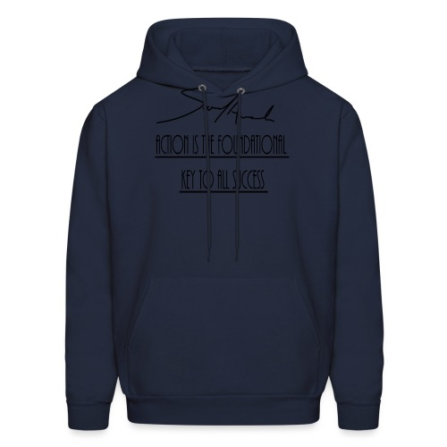 Action is the foundational key to all success - Men's Hoodie