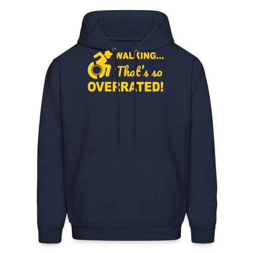 Walking that's so overrated for wheelchair users - Men's Hoodie