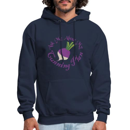 Ask Me About My Cunning Plan - Men's Hoodie