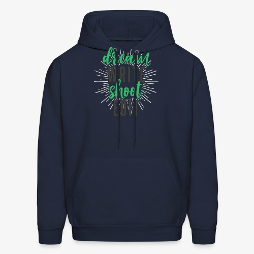 Dream. Write. Shoot. Edit - Men's Hoodie