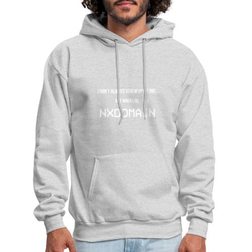 I Don't Always Screw Up My DNS... - Men's Hoodie