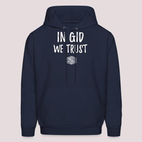 In Gid We Trust - Men's Hoodie