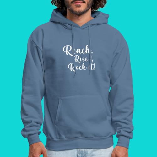 reach rise and rock it - Men's Hoodie