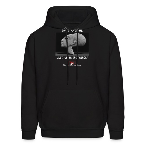 Don't Hate me! Let us be Brothers! - Men's Hoodie