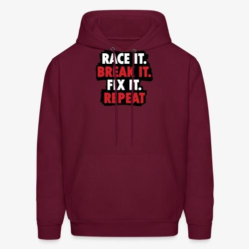 race it break it fix it repeat - Men's Hoodie