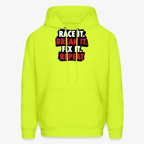 race it break it fix it repeat - Men's Hoodie