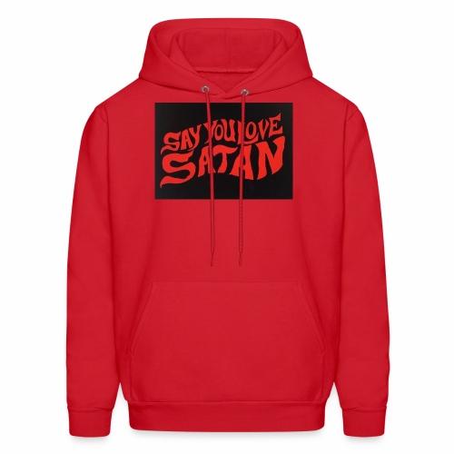 Say You Love Satan - Men's Hoodie