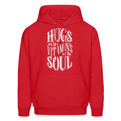HUGS are like VITAMINS for the SOUL - Men's Hoodie