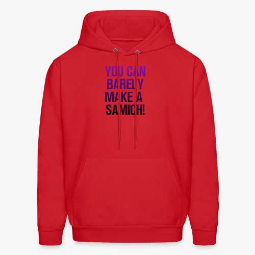 You Can Barely Make A Samich - Miranda Sings - Men's Hoodie
