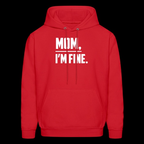 Mom, I'm Fine T-Shirt for those who love their Mom - Men's Hoodie