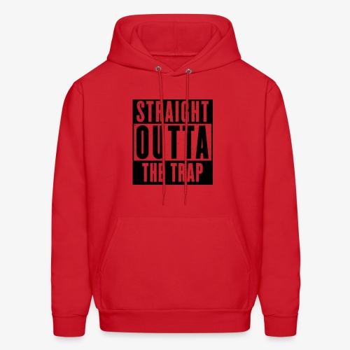 Straight Outta The Trap - Men's Hoodie