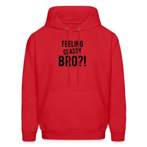 Feeling Classy Bro?! Black Text - Men's Hoodie