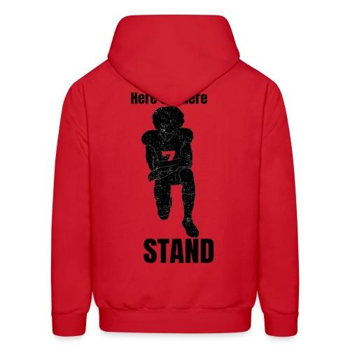 Here's Where I Stand - Men's Hoodie