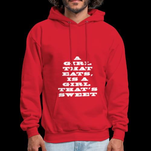 A girl that eats is a girl that s sweet white - Men's Hoodie