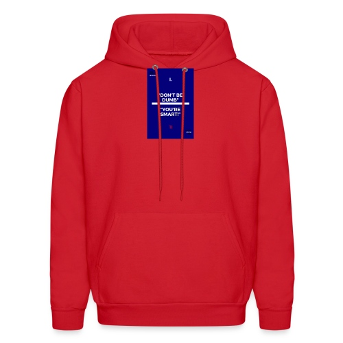 -Don-t_be_dumb----You---re_smart---- - Men's Hoodie