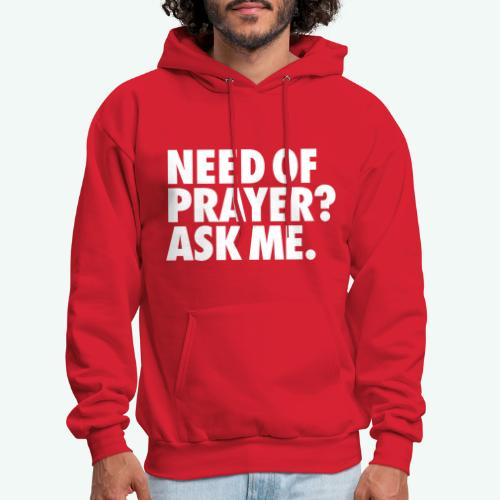 NEED OF PRAYER - Men's Hoodie