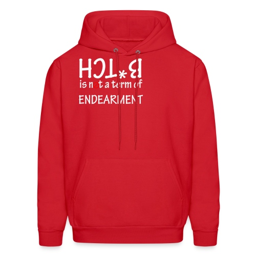 Bitch is not a term of endearment - Men's Hoodie