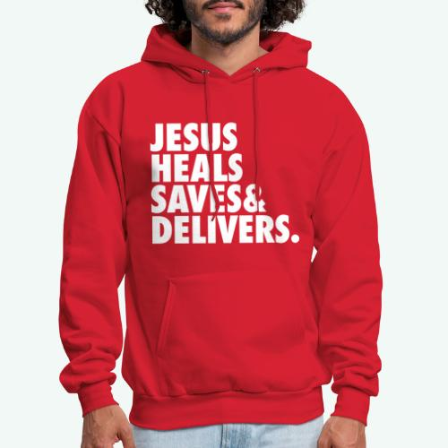 JESUS HEALS SAVES AND DELIVERS - Men's Hoodie