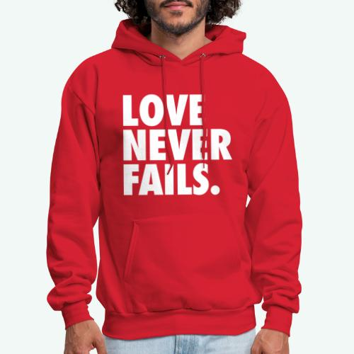 LOVE NEVER FAILS - Men's Hoodie