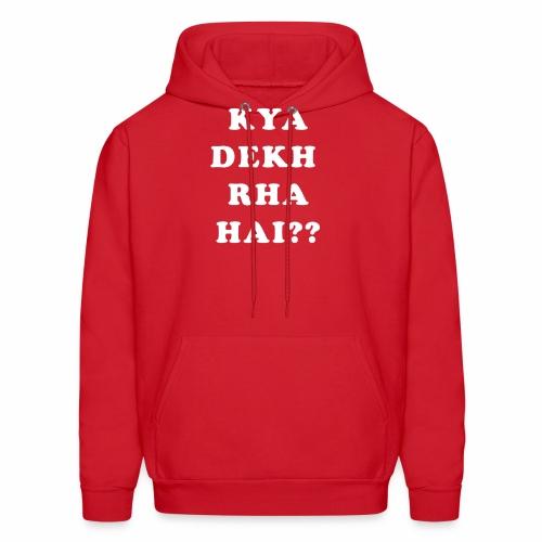 Kya Dekh Raha Hai - Men's Hoodie