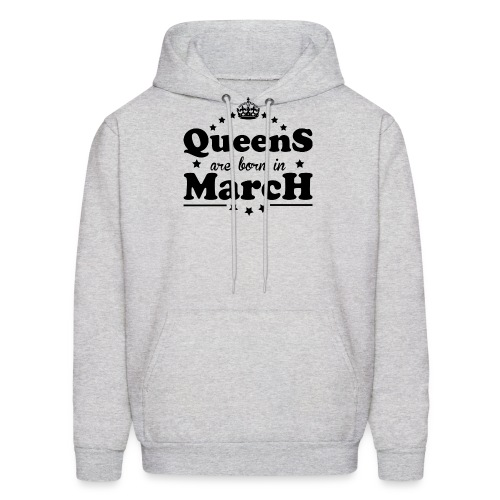 Queens are born in March - Men's Hoodie