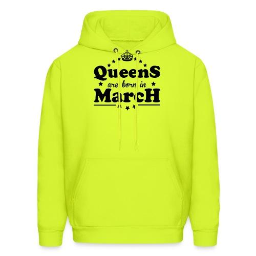 Queens are born in March - Men's Hoodie