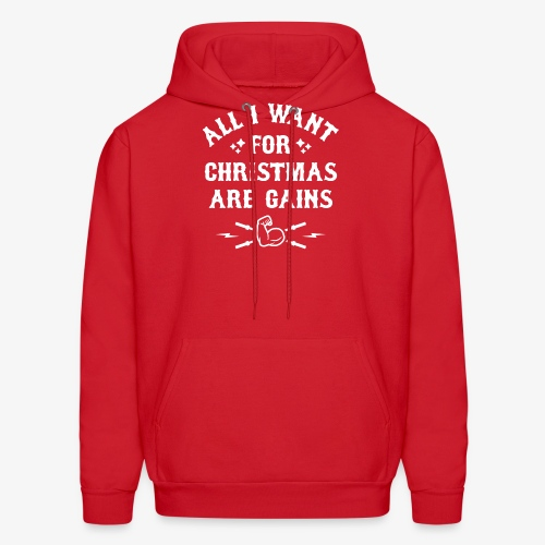 All I Want For Christmas Are Gains - Men's Hoodie