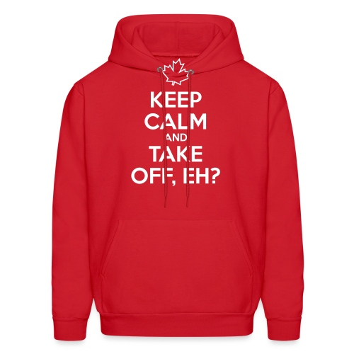 Keep Calm and Take Off Eh - Men's Hoodie