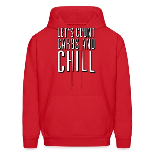 Let's Count Carbs And Chill Shirts - Men's Hoodie