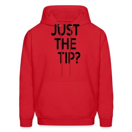 Just the Tip? - Men's Hoodie