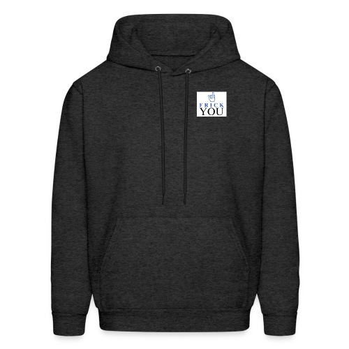 Frick You - Men's Hoodie