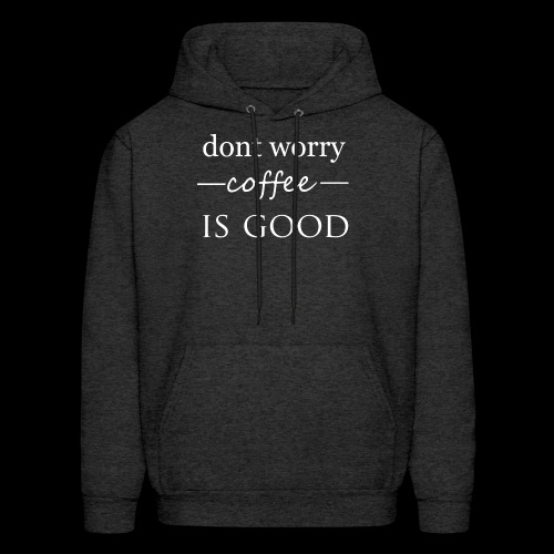 dont worry - Men's Hoodie
