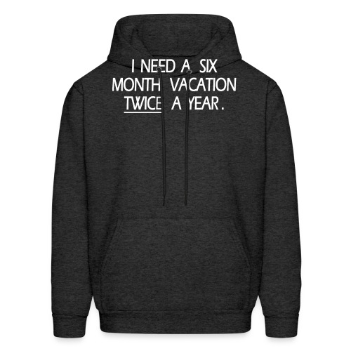 I NEED VACATION 1 - Men's Hoodie
