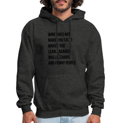 Wine Does Not Make You Fat - Men's Hoodie