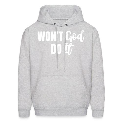 WON T GOD DO IT by shelly shelton - Men's Hoodie