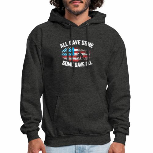 ALL GAVE SOME SOME GAVE ALL - Men's Hoodie