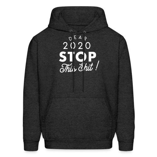 Dear 2020 STOP - Men's Hoodie