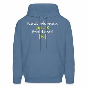 Real Women Solve Problems! [fbt] - Men's Hoodie