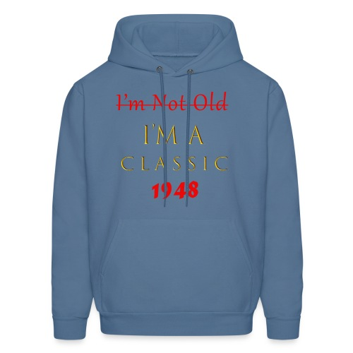 70 Birthday T-Shirt I'm Not Old I'm a Classic 1948 - Men's Hoodie