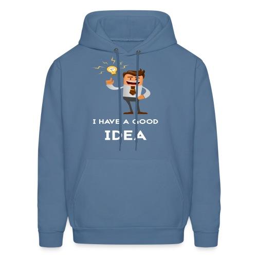 I have a good idea - Men's Hoodie