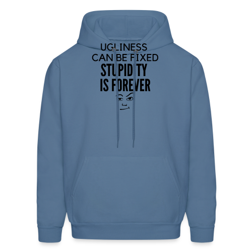 Stupidity Is Forever - Men's Hoodie