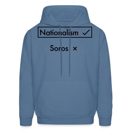Nationalism OVER Soros - Men's Hoodie