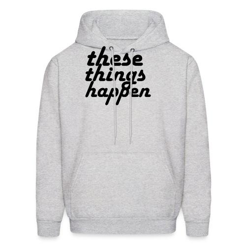 these things happen - Men's Hoodie